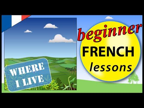 Where I live in French | Beginner French Lessons for Children - YouTube