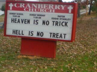 Cranberry Church sign    HEAVEN IS NO TRICK     HELL IS NO TREAT