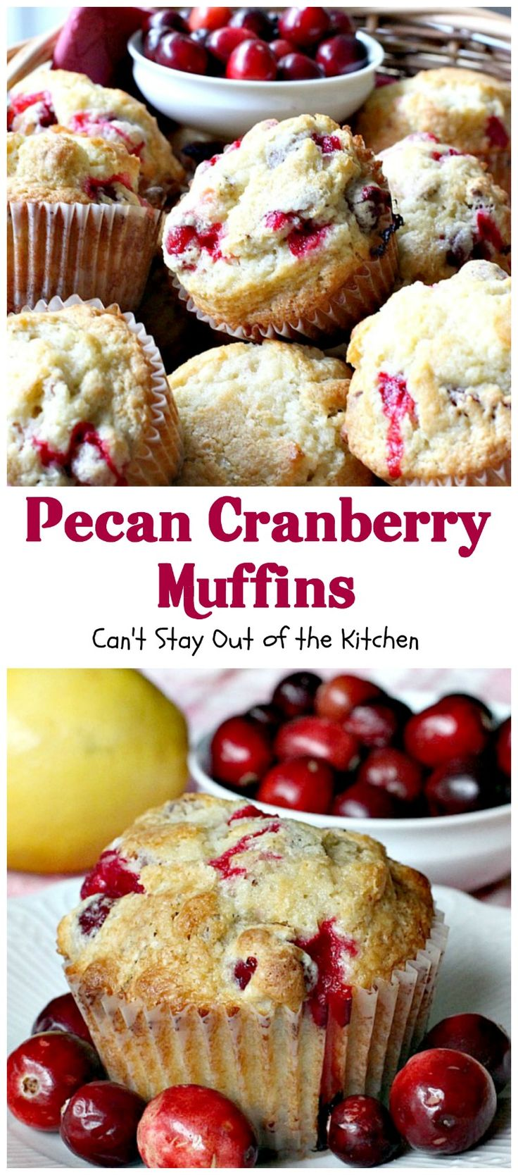 These scrumptious muffins are filled with cranberries, lemon, and pecans. They make such a great treat for a holiday breakfast when cranberries are easily obtainable. |  Can't Stay Out of the Kitchen