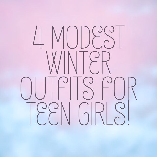 4 #Modest Winter Outfits for TEEN Girls! #ProjectInspired #ModestIShottest