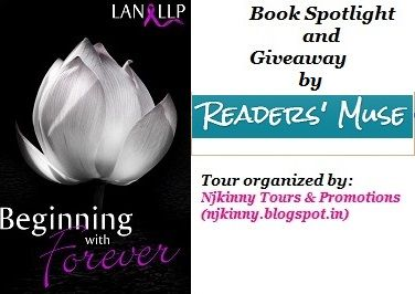 #BookSpotlight #BeginningWithForever by @LanLLP on @ReadersMuse..Also ENter #Giveaway to win $10 Amazon Gc + Copies of the book! http://www.readmuse.blogspot.in/2014/08/beginning-with-forever-by-lan-llp-promo.html  #BlogTour #Romance
