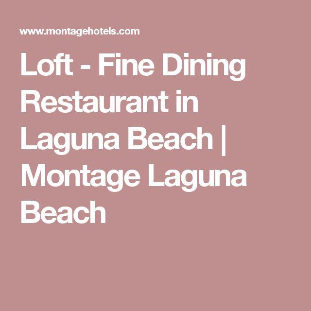 Loft - Fine Dining Restaurant in Laguna Beach   Montage Laguna Beach
