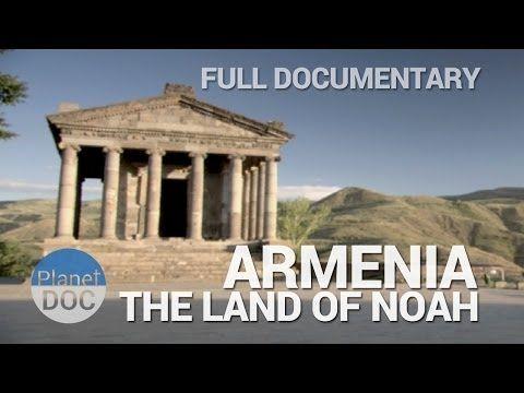 Armenia, the Land of Noah   Full Documentaries - Planet Doc Full Documentaries - YouTube