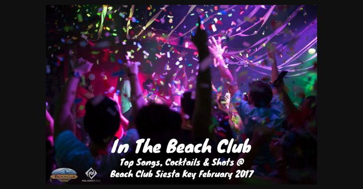 Our new club update thanks to Beach Club in Siesta Key Village! Top 5 Cocktails, Shots & Songs requested!