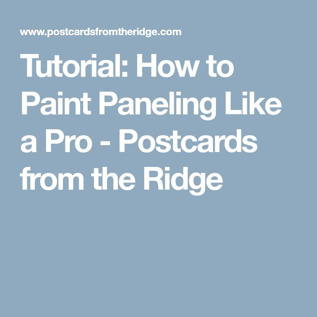 Tutorial: How to Paint Paneling Like a Pro - Postcards from the Ridge