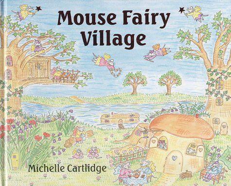 Mouse Fairy Village by Michelle Cartlidge http://www.amazon.com/dp/1842480340/ref=cm_sw_r_pi_dp_Wnobvb072428H