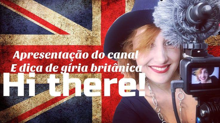 Apresentação do canal + Gíria britânica