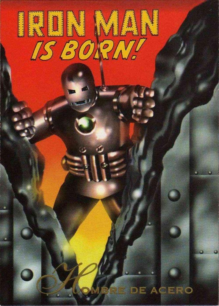 Iron Man  En un país hostil de Asia, el millonario industrial Anthony Stark quedo atrapado en un campo minado. Star sabia que una pieza de metralla cerca de su corazón lo mataría. Usando su ingenio mecánico, creo una armadura con un dispositivo que mantendrá su corazón latiendo, así como ciertas armas que podía utilizar en servicio de la democracia.Las modificaciones a través de los años han mantenido al Hombre de Acero a la vanguardia tecnológica.