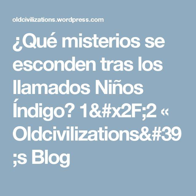 ¿Qué misterios se esconden tras los llamados Niños Índigo? 1/2 « Oldcivilizations's Blog