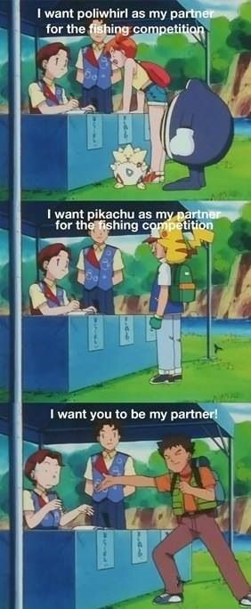 I want you to be my partner ...  Brock... hitting on every girl he comes into contact with...  misty, poliwhirl, ash, pikachu, brock, pokemon