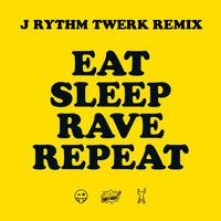 Fatboy Slim, Riva Starr & Beardyman - Eat, Sleep, Rave, Repeat (J Rythm Twerk Remix) by J Rythm on SoundCloud