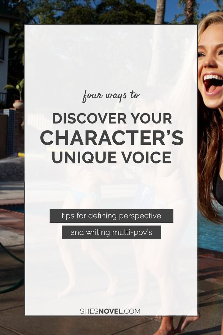 Four Ways to Discover Your Character's Voice | Giving your character a strong voice is vital to creating a compelling story. Check out these 4 ways to discover your character's voice.