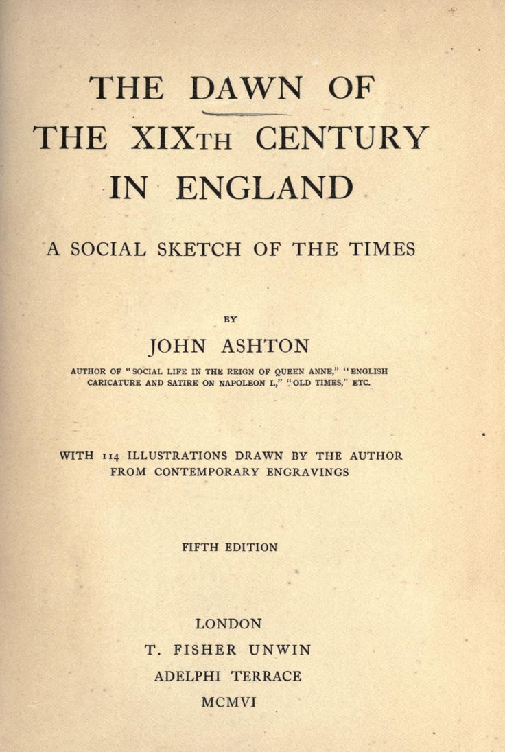 The dawn of the 19th century in England : a social sketch of the times  by Ashton, John, b. 1834    Published 1906  A quick compendium of wonderful facts about the Regency.