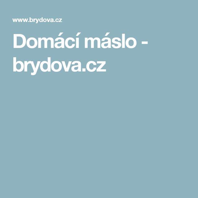 Domácí máslo - brydova.cz