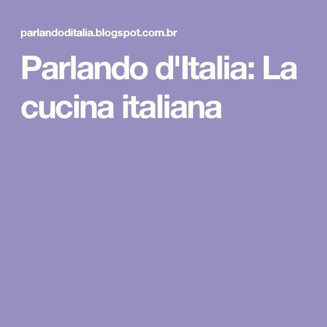 Parlando d'Italia: La cucina italiana