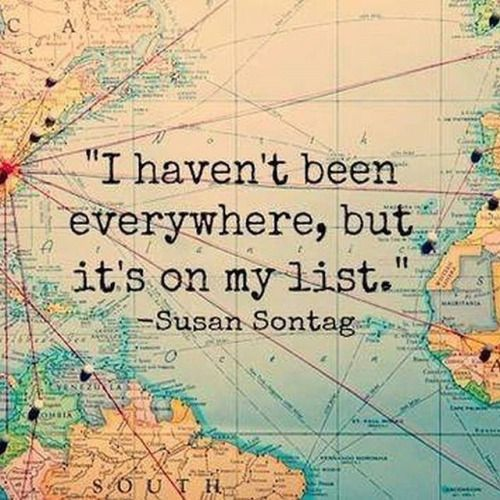 I havent been everywhere but its on my list -... Instagram travelquote