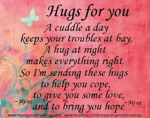 Hugs for you my friends!