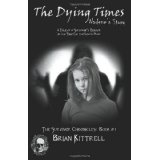 The Dying Times (a zombie apocalypse novel) (Paperback)By Brian Kittrell