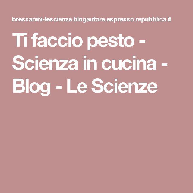 Ti faccio pesto - Scienza in cucina - Blog - Le Scienze