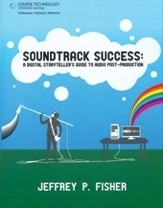 Music Books Plus - Soundtrack Success: A Digital Storyteller's Guide to Audio-Post Production