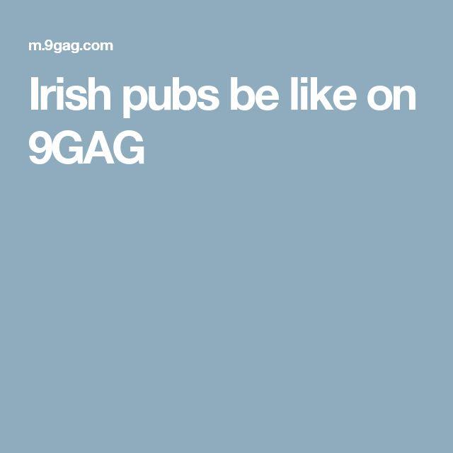 Irish pubs be like on 9GAG