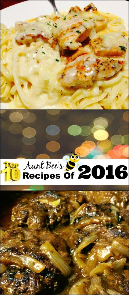 Y'all made 2016 the best year EVER for Aunt Bee's Recipes by FAR!  These are your top 10 favorite recipes!  Add them to your menu this week!  Something for everyone here!