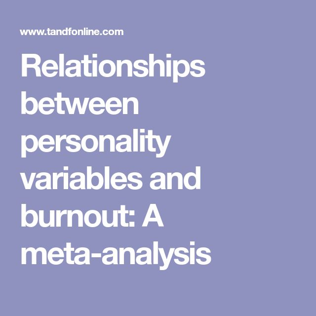 Relationships between personality variables and burnout: A meta-analysis