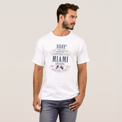 Miami Arizona 100th Anniv. White T-Shirt - anniversary cyo diy gift idea presents party celebration
