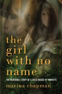 The Girl With No Name: The Incredible True Story of a Child Raised by Monkeys: Lynne Barrett-Lee, Marina Chapman: 9781605984742: Amazon.com: Books