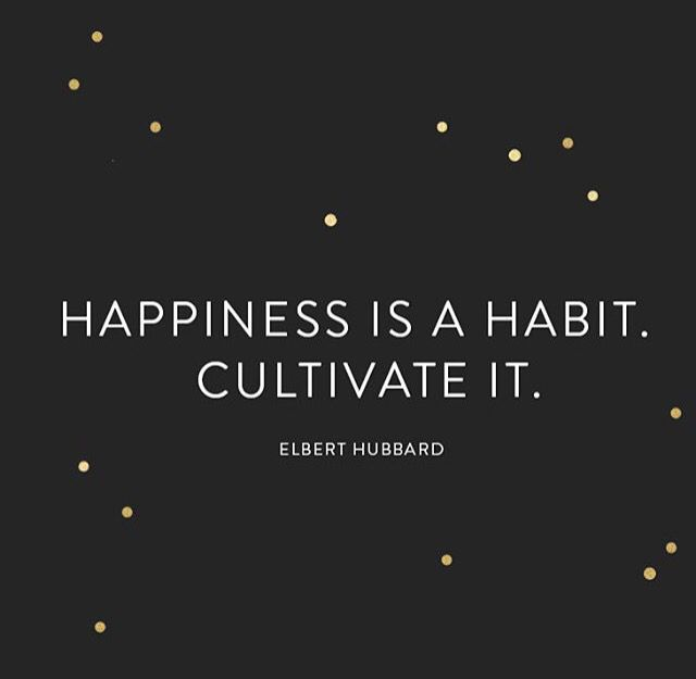 """Happiness is a habit. Cultivate it."" This quote inspires all souls."