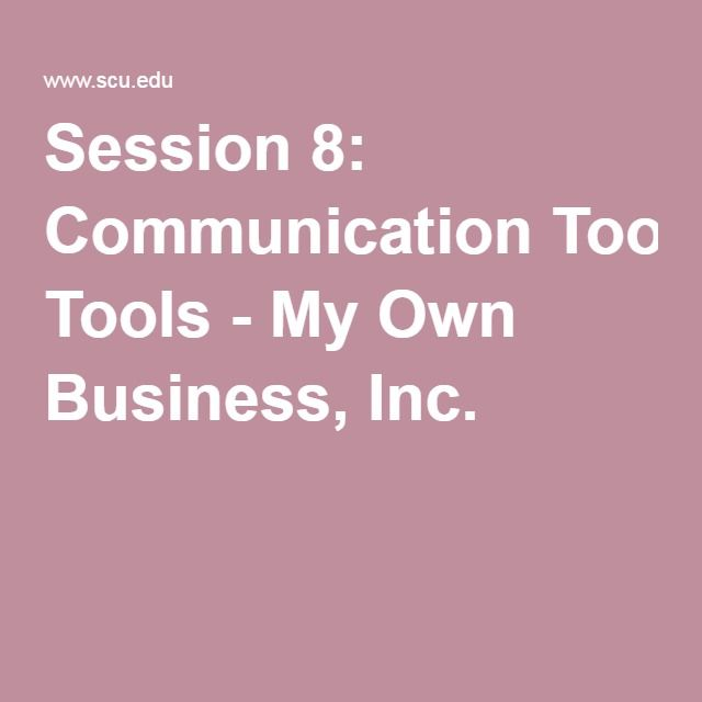 Session 8: Communication Tools - My Own Business, Inc.