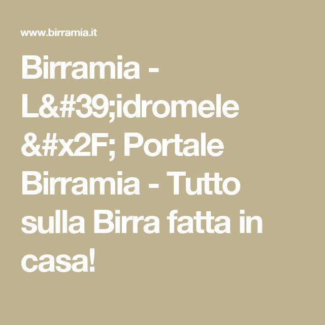 Birramia - L'idromele / Portale Birramia - Tutto sulla Birra fatta in casa!