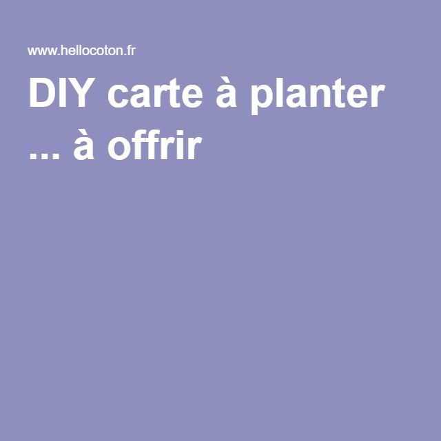 DIY carte à planter ... à offrir