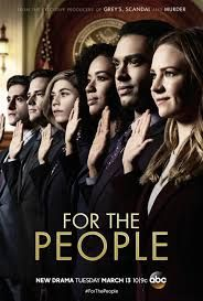 "For the People (ABC-March 13, 2018) a legal drama series created by William Paul Davies. Set in Southern District of NY (SDNY) Federal Court, known as ""The Mother Court.""  Brand new lawyers working for both defense/prosecution handle high-profile/high-stakes cases in the country, as their personal lives intersect. Stars: Britt Robertson, Jasmin Savoy Brown, Ben Rappaport, Anna Deavere Smith, Susannah Flood, Wesam Keesh, Regé-Jean Page, Hope Davis, Vondie Curtis-Hall, Ben Shenkman."