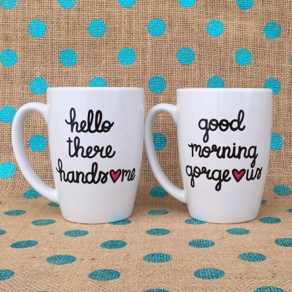couples coffee mug set hello there handsome good morning gorgeous coffee mugs hand painted coffee mugs couples mugs wedding gift