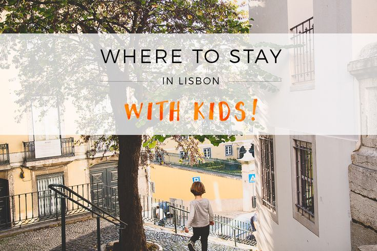 Planning your family trip and wondering where to stay in Lisbon with kids? Find out our top 5 areas, plus family-friendly accommodation suggestions.