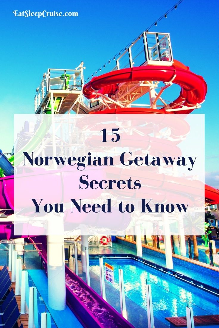 15 Norwegian Getaway Secrets You Need to Know for Your Next Cruise. We have all the insider info that you need to stay one step ahead of the other cruisers.