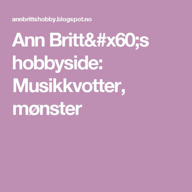 Ann Britt`s hobbyside: Musikkvotter, mønster