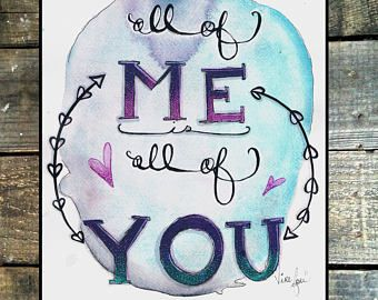 aquarelle et calligraphie , all of me is all of you