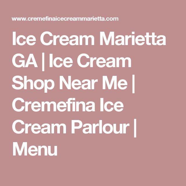 Ice Cream Marietta GA | Ice Cream Shop Near Me | Cremefina Ice Cream Parlour | Menu