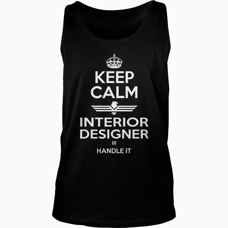 #INTERIOR DESIGNER Keep Calm, Order HERE ==> https://www.sunfrog.com/LifeStyle/145617222-1186529306.html?49093, Please tag & share with your friends who would love it, #interior designer portfolio, interior design rustic, vintage interior design #luxuryfurniture #farm #farmers