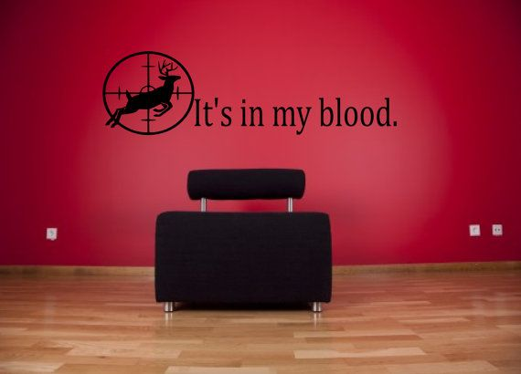 Its In My Blood Hunting Wall Decal
