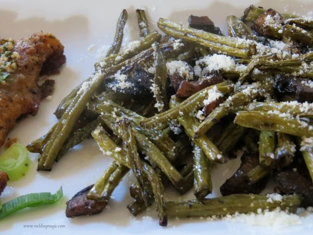 ... Magic: Roasted Green Beans with Mushrooms, Balsamic and Parmesan