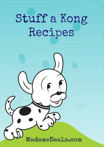 Healthy Dog Food Recipes to Stuff a Kong #dogfood Recipes my dog loves using her bone....