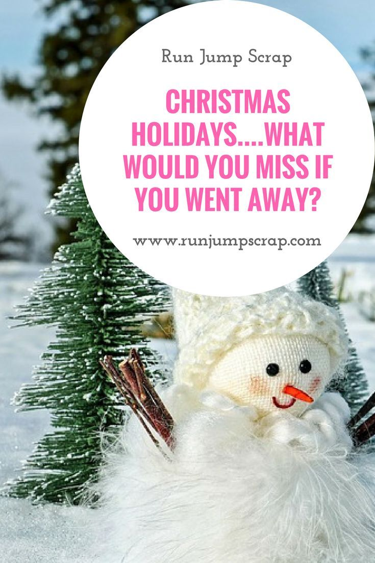 Christmas Holidays - what would you miss if you went away ...