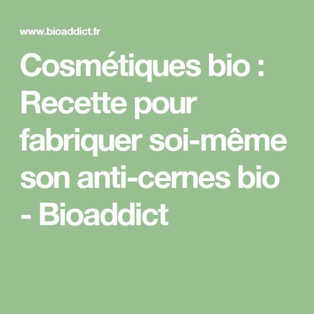 Cosmétiques bio : Recette pour fabriquer soi-même son anti-cernes bio - Bioaddict