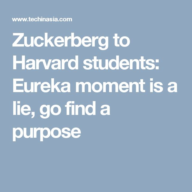 Zuckerberg to Harvard students: Eureka moment is a lie, go find a purpose