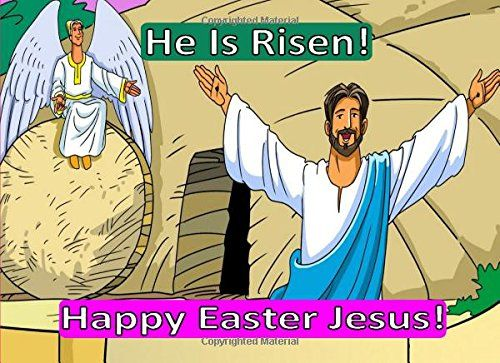 He Is Risen! Happy Easter Jesus! by Patricia Field https://www.amazon.com/dp/1520404891/ref=cm_sw_r_pi_dp_x_a1m7yb246FGG4