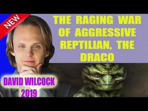 David Wilcock update new 2019 the raging war of aggressive reptilian