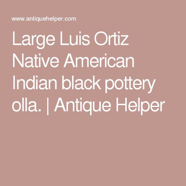 Large Luis Ortiz Native American Indian black pottery olla. | Antique Helper